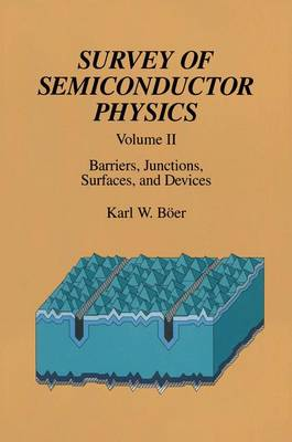 Survey of Semiconductor Physics: Volume II Barriers, Junctions, Surfaces, and Devices (Paperback)