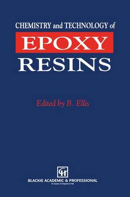 Chemistry and Technology of Epoxy Resins (Paperback)