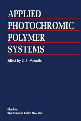 Applied Photochromic Polymer Systems (Paperback)