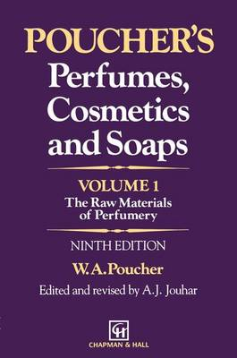 Poucher's Perfumes, Cosmetics and Soaps - Volume 1: The Raw Materials of Perfumery (Paperback)