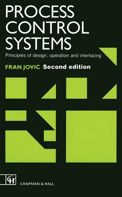 Process Control Systems: Principles of design, operation and interfacing (Paperback)