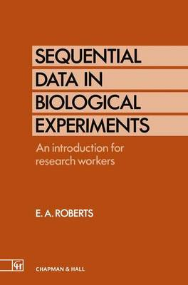 Sequential Data in Biological Experiments: An introduction for research workers (Paperback)