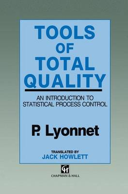 Tools of Total Quality: An introduction to statistical process control (Paperback)