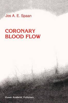 Coronary Blood Flow: Mechanics, Distribution, and Control - Developments in Cardiovascular Medicine 124 (Paperback)