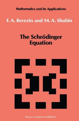 The Schroedinger Equation - Mathematics and its Applications 66 (Paperback)