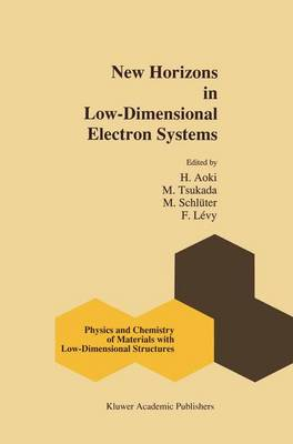 New Horizons in Low-Dimensional Electron Systems: A Festschrift in Honour of Professor H. Kamimura - Physics and Chemistry of Materials with Low-Dimensional Structures 13 (Paperback)