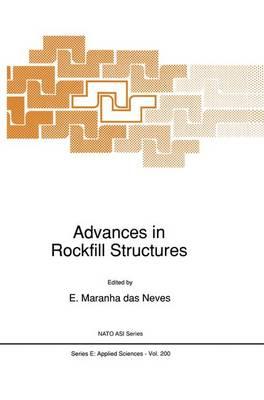 Advances in Rockfill Structures - Nato Science Series E: 200 (Paperback)