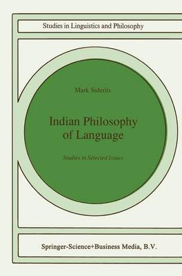 Indian Philosophy of Language: Studies in Selected Issues - Studies in Linguistics and Philosophy 46 (Paperback)