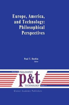 Europe, America, and Technology: Philosophical Perspectives - Philosophy and Technology 8 (Paperback)