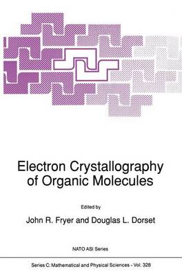 Electron Crystallography of Organic Molecules - NATO Science Series C 328 (Paperback)