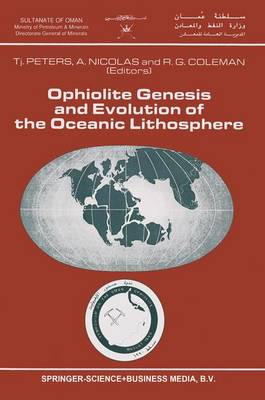 Ophiolite Genesis and Evolution of the Oceanic Lithosphere: Proceedings of the Ophiolite Conference, held in Muscat, Oman, 7-18 January 1990 - Petrology and Structural Geology 5 (Paperback)