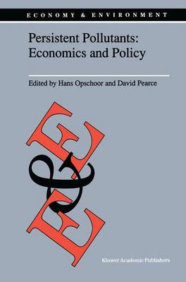 Persistent Pollutants: Economics and Policy: Economics and Policy - Economy & Environment 3 (Paperback)