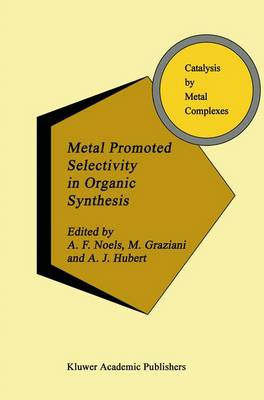 Metal Promoted Selectivity in Organic Synthesis - Catalysis by Metal Complexes 12 (Paperback)