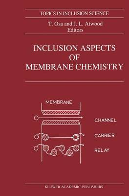 Inclusion Aspects of Membrane Chemistry - Topics in Inclusion Science 2 (Paperback)