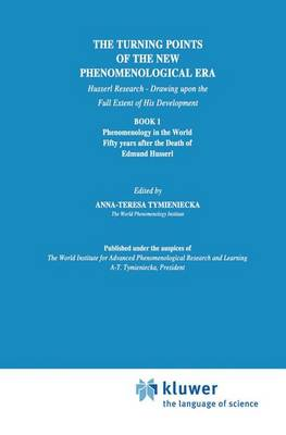 The Turning Points of the New Phenomenological Era: Husserl Research - Drawing upon the Full Extent of His Development Book 1 Phenomenology in the World Fifty Years after the Death of Edmund Husserl - Analecta Husserliana 34 (Paperback)