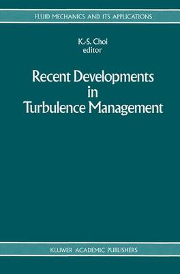 Recent Developments in Turbulence Management - Fluid Mechanics and Its Applications 6 (Paperback)