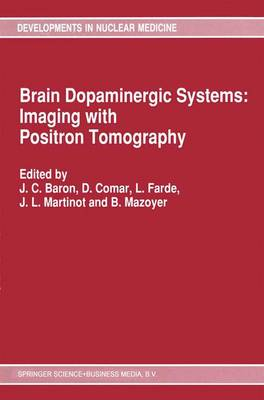 Brain Dopaminergic Systems: Imaging with Positron Tomography - Developments in Nuclear Medicine 20 (Paperback)