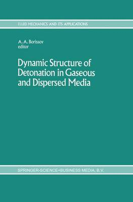 Dynamic Structure of Detonation in Gaseous and Dispersed Media - Fluid Mechanics and Its Applications 5 (Paperback)