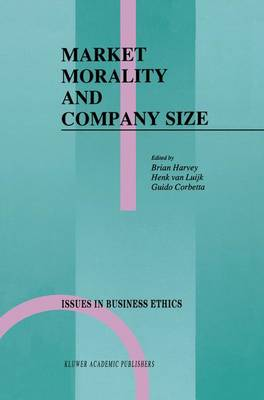Market Morality and Company Size - Issues in Business Ethics 2 (Paperback)