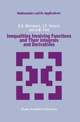 Inequalities Involving Functions and Their Integrals and Derivatives - Mathematics and its Applications 53 (Paperback)