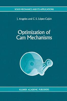 Optimization of Cam Mechanisms - Solid Mechanics and Its Applications 9 (Paperback)