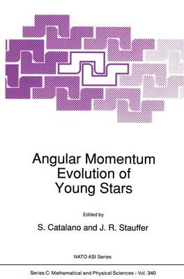 Angular Momentum Evolution of Young Stars - NATO Science Series C 340 (Paperback)