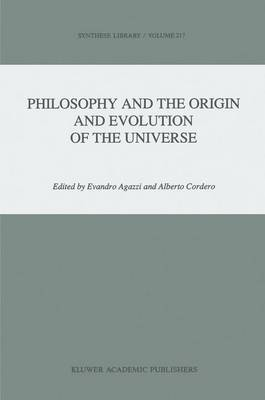 Philosophy and the Origin and Evolution of the Universe - Synthese Library 217 (Paperback)