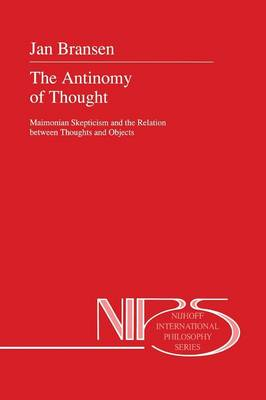The Antinomy of Thought - Nijhoff International Philosophy Series 43 (Paperback)