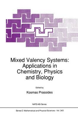 Mixed Valency Systems: Applications in Chemistry, Physics and Biology - NATO Science Series C 343 (Paperback)