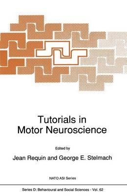 Tutorials in Motor Neuroscience - Nato Science Series D: 62 (Paperback)