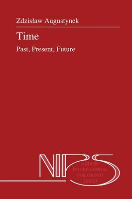 Time: Past, Present, Future - Nijhoff International Philosophy Series 30 (Paperback)