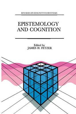 Epistemology and Cognition - Studies in Cognitive Systems 6 (Paperback)