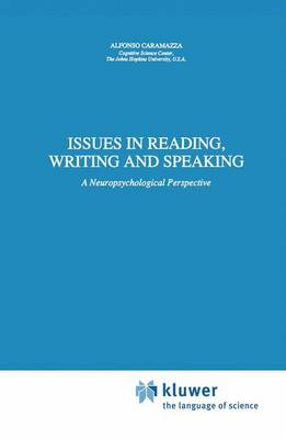 Issues in Reading, Writing and Speaking: A Neuropsychological Perspective - Neuropsychology and Cognition 3 (Paperback)