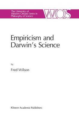 Empiricism and Darwin's Science - The Western Ontario Series in Philosophy of Science 47 (Paperback)