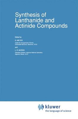 Synthesis of Lanthanide and Actinide Compounds - Topics in F-Element Chemistry 2 (Paperback)