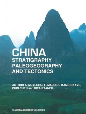 China - Stratigraphy, Paleogeography and Tectonics (Paperback)