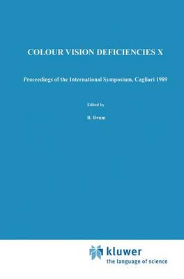 Colour Vision Deficiencies X: Proceedings of the tenth Symposium of the International Research Group on Colour Vision Deficiencies, held in Cagliari, Italy 25-28 June 1989 - Documenta Ophthalmologica Proceedings Series 54 (Paperback)