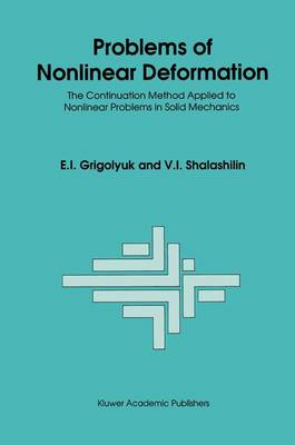 Problems of Nonlinear Deformation: The Continuation Method Applied to Nonlinear Problems in Solid Mechanics (Paperback)