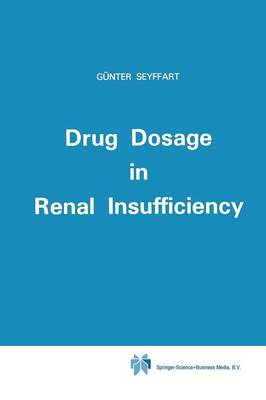 Drug Dosage in Renal Insufficiency (Paperback)