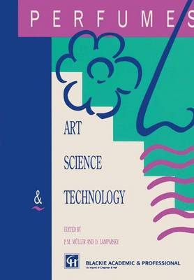Perfumes: Art, Science and Technology (Paperback)