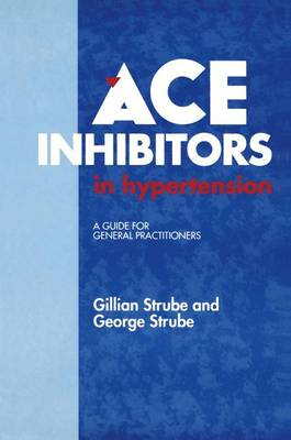 ACE Inhibitors in Hypertension: A Guide for General Practitioners (Paperback)