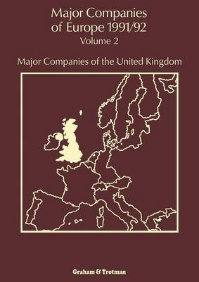 Major Companies of Europe 1991/92: Major Companies of Europe 1991/92 Major Companies of the United Kingdom Volume 2 (Paperback)