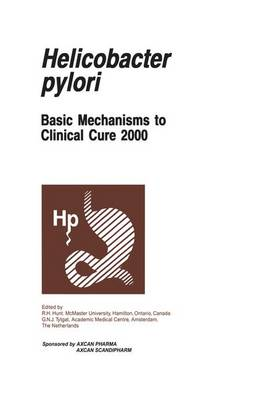 Helicobacter pylori: Basic Mechanisms to Clinical Cure 2000 (Paperback)
