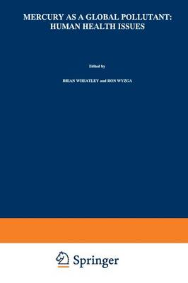 Mercury as a Global Pollutant: Human Health Issues: Fourth International Conference, August 4-8 1996,Hamburg, Germany (Paperback)