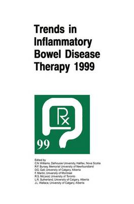 Trends in Inflammatory Bowel Disease Therapy 1999: The proceedings of a symposium organized by AXCAN PHARMA, held in Vancouver, BC, August 27-29, 1999 (Paperback)