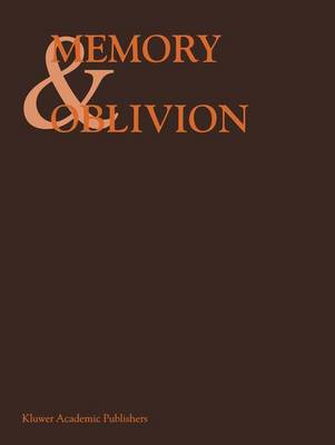 Memory & Oblivion: Proceedings of the XXIXth International Congress of the History of Art held in Amsterdam, 1-7 September 1996 (Paperback)