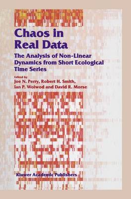 Chaos in Real Data: The Analysis of Non-Linear Dynamics from Short Ecological Time Series - Population and Community Biology Series 27 (Paperback)