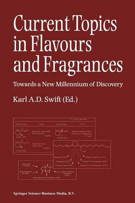 Current Topics in Flavours and Fragrances: Towards a New Millennium of Discovery (Paperback)