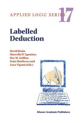 Labelled Deduction - Applied Logic Series 17 (Paperback)