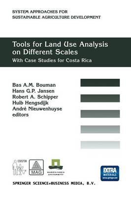 Tools for Land Use Analysis on Different Scales: With Case Studies for Costa Rica - System Approaches for Sustainable Agricultural Development 8 (Paperback)